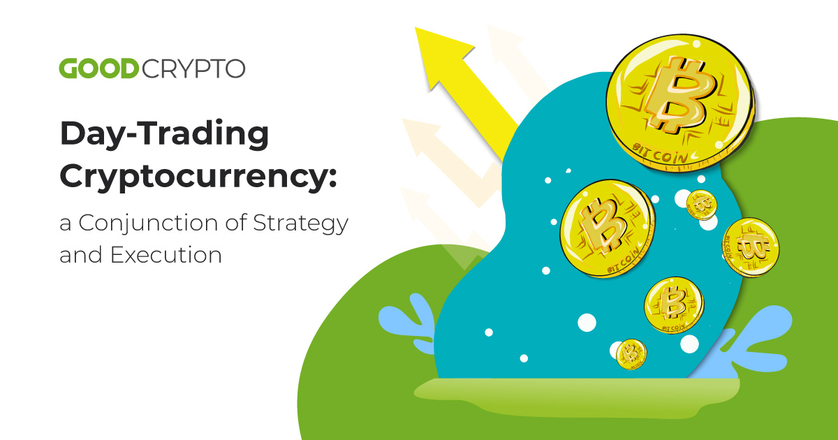 Day-Trading Cryptocurrency: a Conjunction of Strategy and Execution