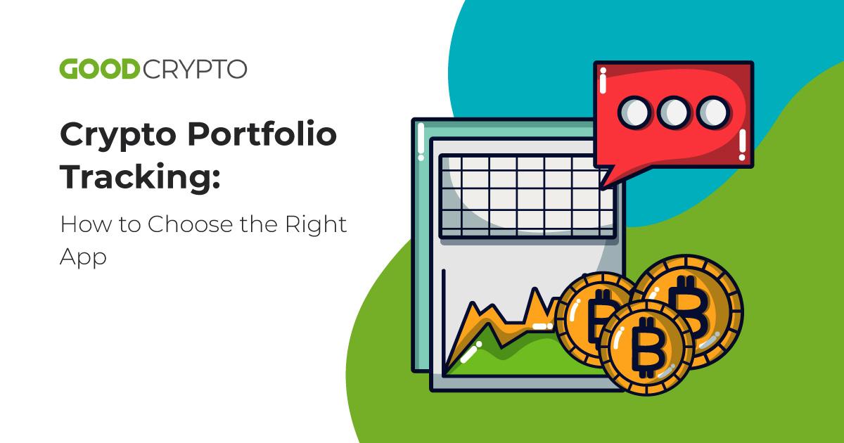 Crypto Portfolio Tracking: How to Choose the Right App