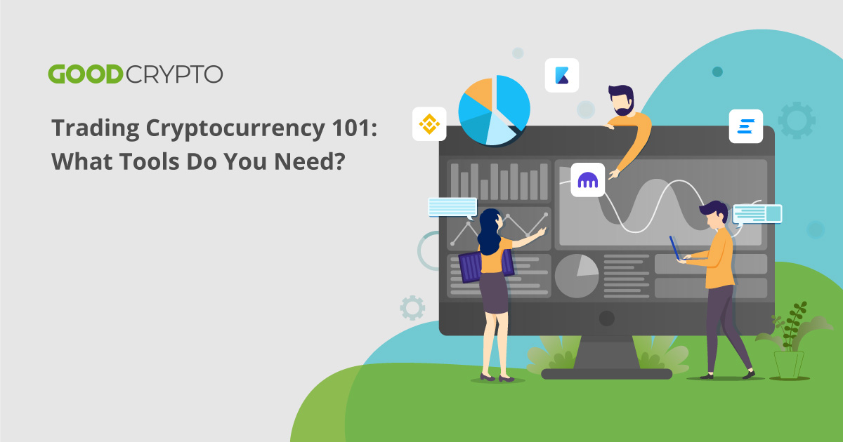Trading Cryptocurrency 101: What Tools Do You Need?