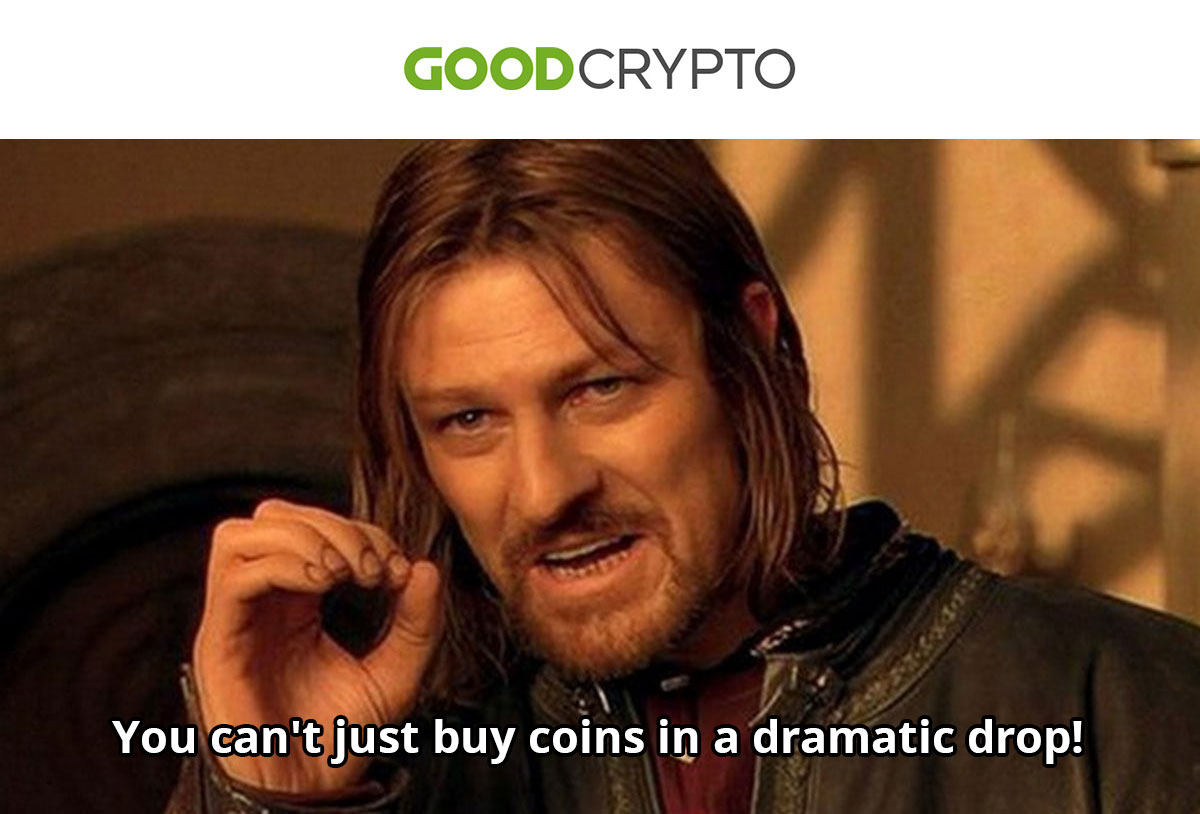 You can't just buy coins in a dramatic drop!