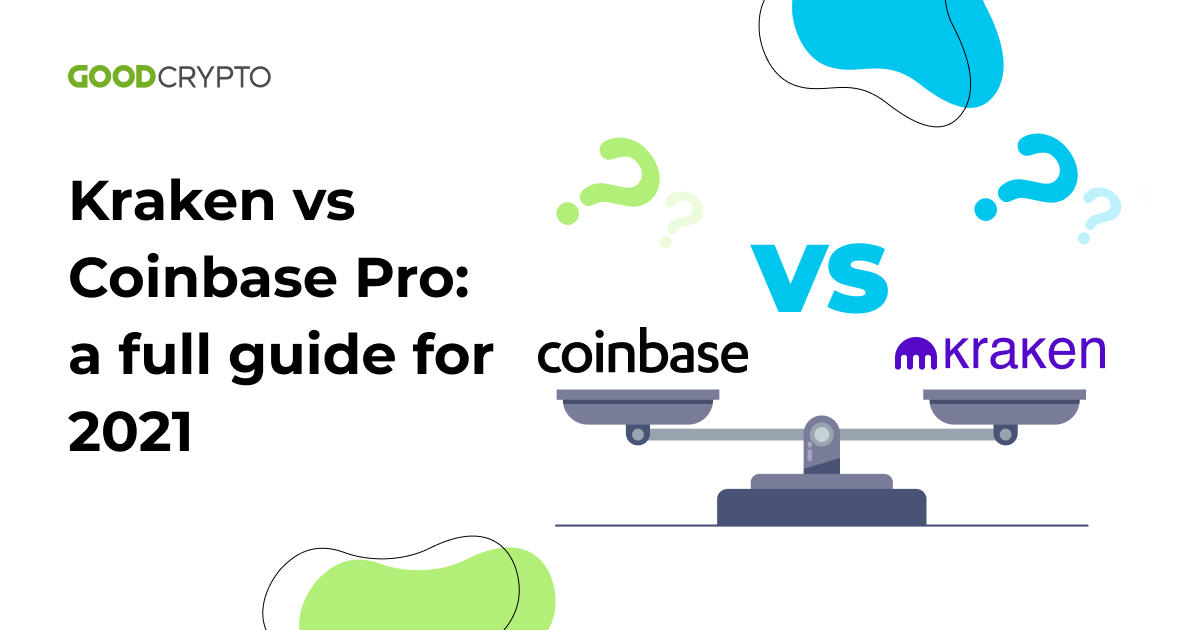 Kraken vs Coinbase Pro: a full guide for 2021
