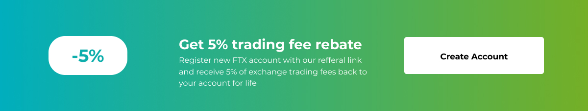 Register new FTX account with our referral link